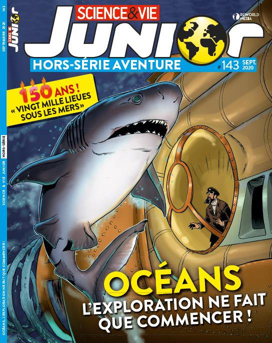 Science et vie junior : Hors série, N°143 - Septembre 2020 - Océans, l'exploration ne fait que commencer !