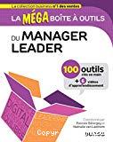 La méga boîte à outils du manager leader