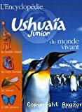 L'encyclopédie Ushuaïa junior du monde vivant