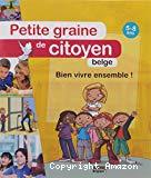 Petite graine de citoyen belge. 5-8 ans