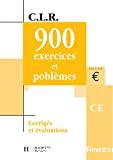 900 exercices et problèmes CE. Corrigés et évaluations
