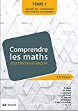 Comprendre les maths pour bien les enseigner de 2,5 à 14 ans. Tome 1. Traitement de données - Géométrie - Grandeurs