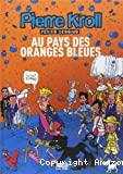 Au pays des oranges bleues