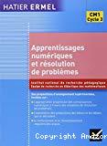 Apprentissages numériques et résolution de problèmes. CM1