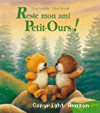 Reste mon ami, Petit-Ours !