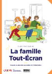 Guide pratique #2 La famille Tout-Écran