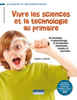Vivre les sciences et la technologie au primaire