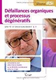 Défaillances organiques et processus dégénératifs