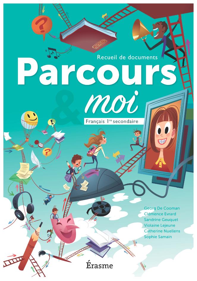 Parcours & moi. Français 1re secondaire. Recueil de documents