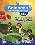 Sciences expérimentales et technologie CE2 : Tout le programme en 24 enquêtes
