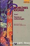 Problèmes sociaux. T. 1, Théories et méthodologies
