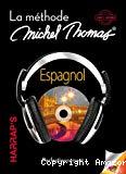 La méthode Michel Thomas. Espagnol perfectionnement