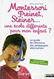 Montessori, Freinet, Steiner... une école différente pour mon enfant ?