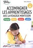 Accompagner les apprentissages avec la pédagogie Montessori