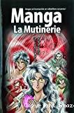 Manga. La Bible Manga, Volume 1 : La Mutinerie