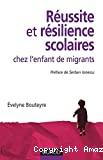 Réussite et résilience scolaires chez l'enfant de migrants
