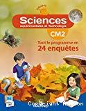 Sciences expérimentales et technologie CM2 : Tout le programme en 24 enquêtes