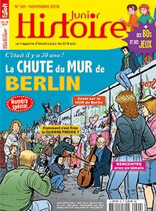 Histoire Junior, N° 90 - Novembre 2019 - La chute du mur de Berlin, c'était il y a 30 ans