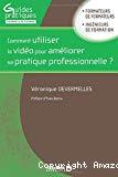 Comment utiliser la video pour ameliorer sa pratique professionnelle ?
