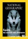 Egypte, les secrets des pharaons