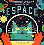 Professeur Astrocat, aux frontières de l'espace