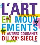 L'art en mouvements et autres courants du XXe siècle
