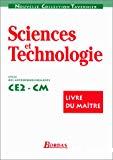 Sciences et Technologie - Cycle des approfondissements. CE2-CM. : Livre du maître