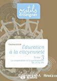 Education à la citoyenneté. La coopération et la participation de 5 à 14 ans. Tome 3