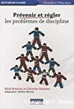 Prévenir et régler les problèmes de discipline