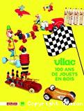 Vilac, 100 ans de jouets en bois