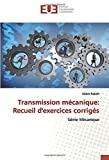 Transmission mécanique : recueil d'exercices corrigés