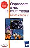 Apprendre avec le multimédia : Où en est-on?