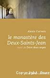 Le monastère des Deux-Saints-Jean ; suivi de Entre deux anges