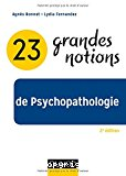 23 grandes notions de psychopathologie