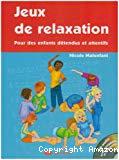 Jeux de relaxation pour des enfants détendus et attentifs