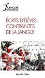 Le Français aujourd'hui, 181. Écrits d'élèves, contraintes de la langue