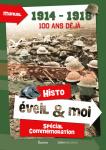 Histo. Eveil & Moi : spécial Commémoration. 1914 -1918, 100 ans déjà...