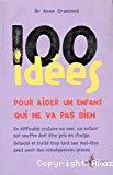 100 idées pour aider un enfant qui ne va pas bien