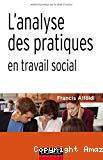 L'analyse des pratiques en travail social