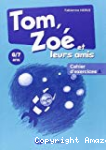 Tom, Zoé et leurs amis : cahier d'exercices A