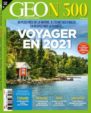 Géo, N°500 - oct. 2020 - Voyager en 2021