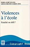 Violences à l'école : fatalité ou défi ?