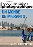 La Documentation photographique, 8129. Un monde de migrants