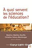 A quoi servent les sciences de l'éducation ?
