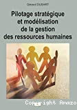 Pilotage stratégique et modélisation de la gestion des ressources humaines