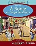 A Rome au temps des Césars