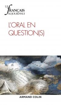 N° 195 - Décembre 2016 - L'oral en question(s) (Bulletin de Le français aujourd'hui, N° 195 [25/01/2017])