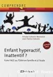 Enfant hyperactif, inattentif?