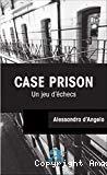 Case prison