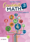 Carrément MATH, 3. Livre-cahier B
